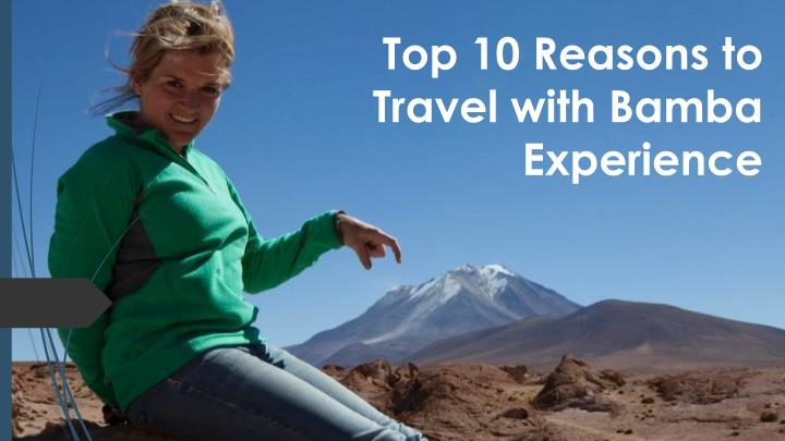 top 10 reasons to travel with bamba experience n.