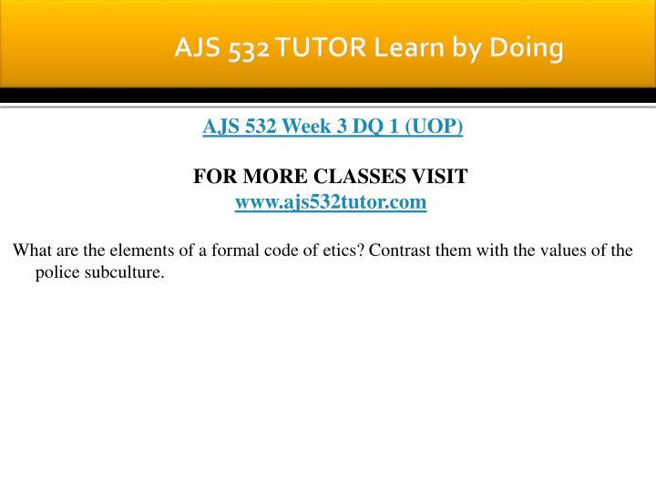 AJS 532 TUTOR Learn by Doing