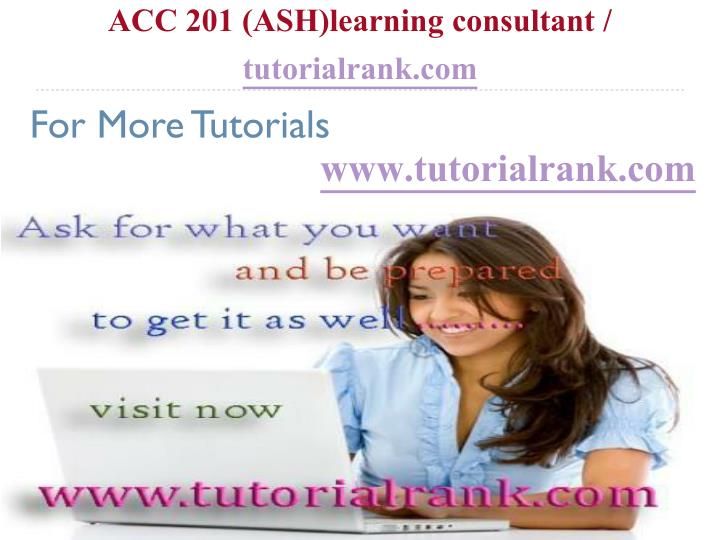 acc 201 ash learning consultant tutorialrank com n.