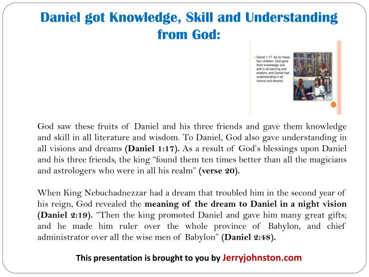 Daniel got Knowledge, Skill and Understanding from God: