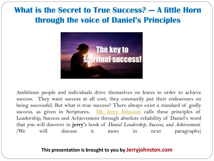 What is the Secret to True Success? — A little Horn through the voice of Daniel's Principles