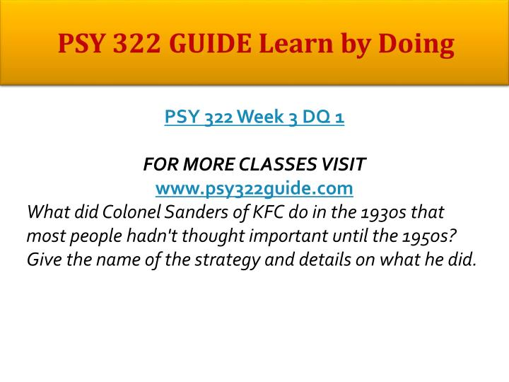 PSY 322 GUIDE Learn by Doing