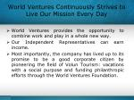world ventures continuously strives to live our mission every day