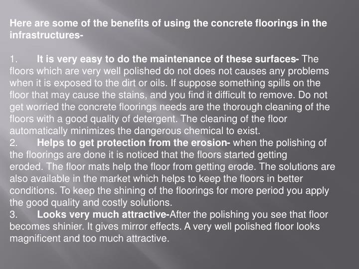 Here are some of the benefits of using the concrete floorings in the infrastructures-