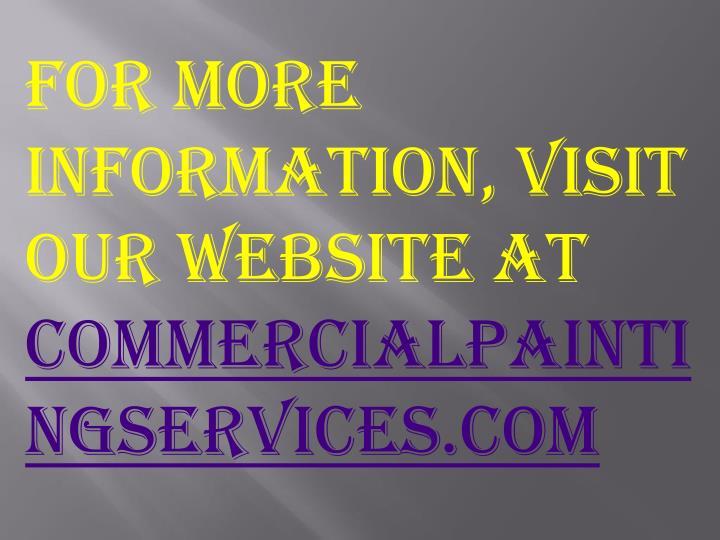 For More Information, Visit our Website at