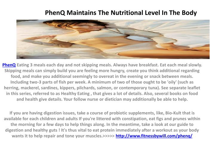 Phenq m aintains the nutritional level in the body