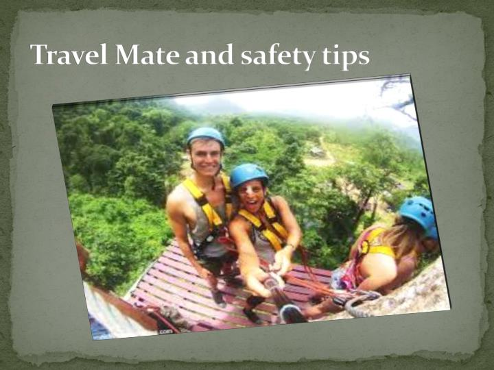 travel mate and safety tips n.