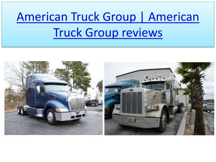 ppt american truck group reviews american truck group. Black Bedroom Furniture Sets. Home Design Ideas
