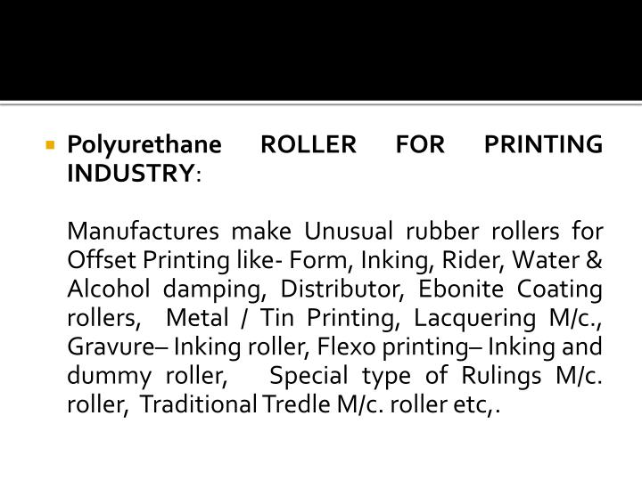 Polyurethane ROLLER FOR PRINTING INDUSTRY