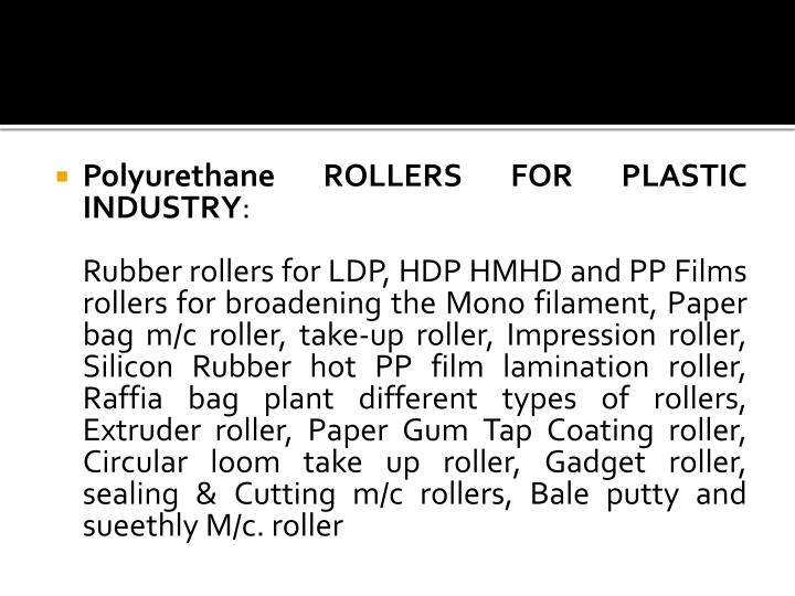 Polyurethane ROLLERS FOR PLASTIC INDUSTRY