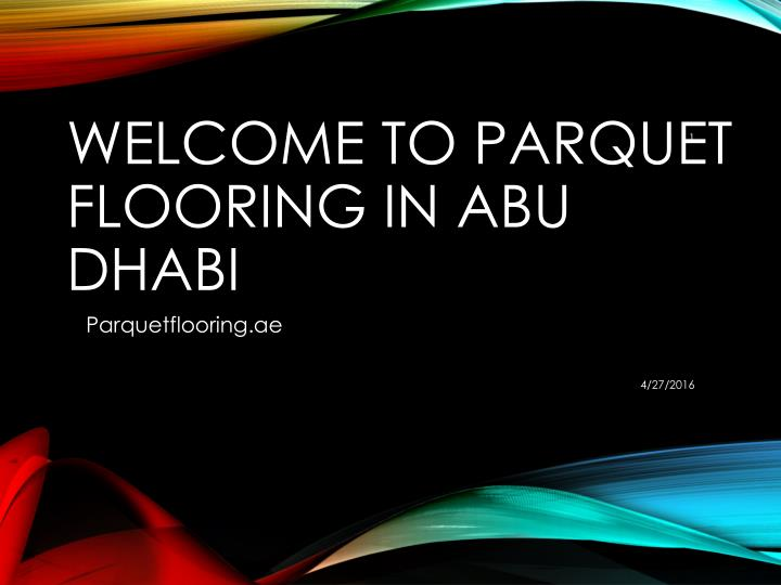 Welcome to parquet flooring in abu dhabi