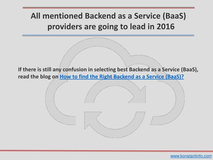 All mentioned Backend as a Service (BaaS)
