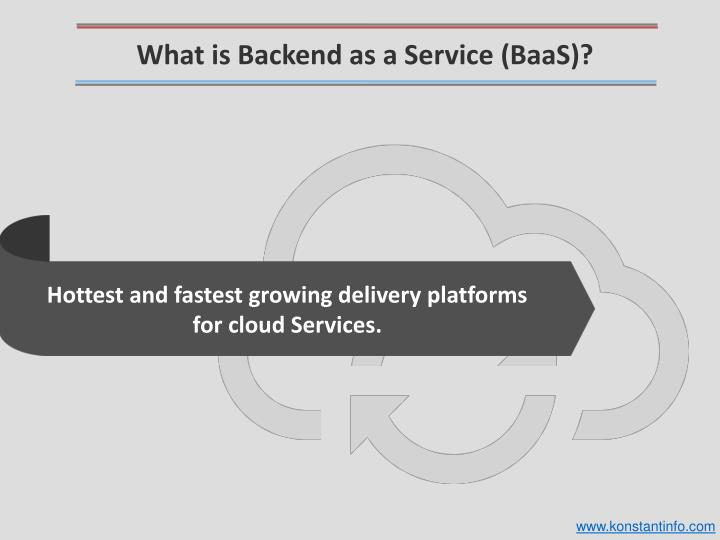 What is Backend as a Service (BaaS)?