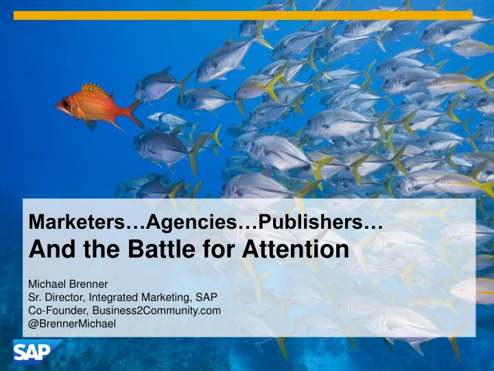 marketers agencies publishers and the battle for attention n.