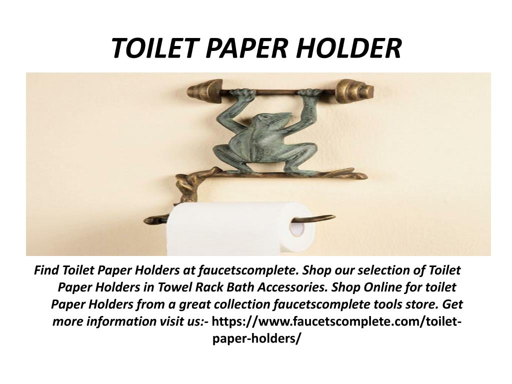 Ppt Toilet Paper Holder Point