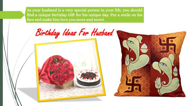 As Your Husband Is A Very Special Person In Life You Should Find Unique Birthday Gift