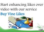start enhancing likes over video with our service buy vine likes