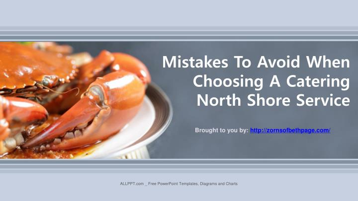 Mistakes To Avoid When Choosing A Catering
