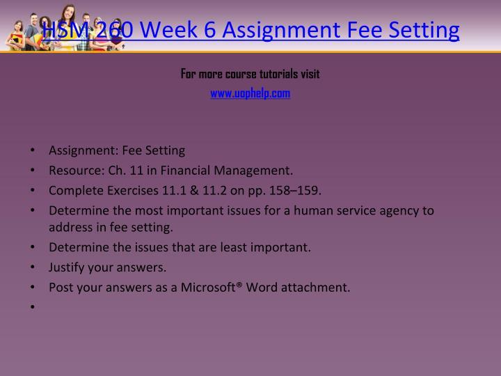 HSM 260 Week 6 Assignment Fee