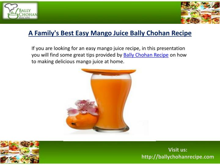 A Family's Best Easy Mango Juice Bally Chohan