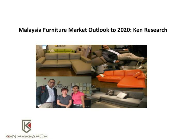 malaysia furniture market outlook to 2020 ken research n.