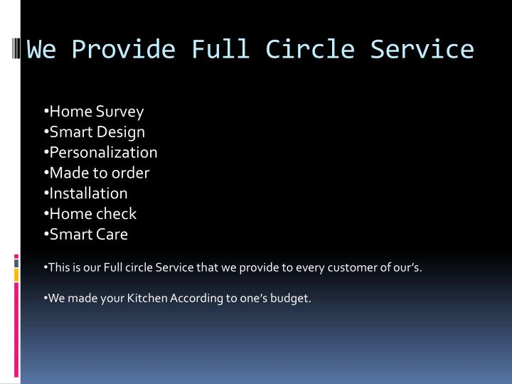 We Provide Full Circle Service