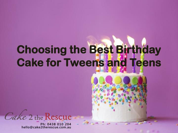 f6dea44a633 PPT - Choosing the Best Birthday Cake for Tweens and Teens ...