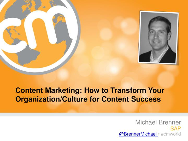 content marketing how to transform your organization culture for content success n.