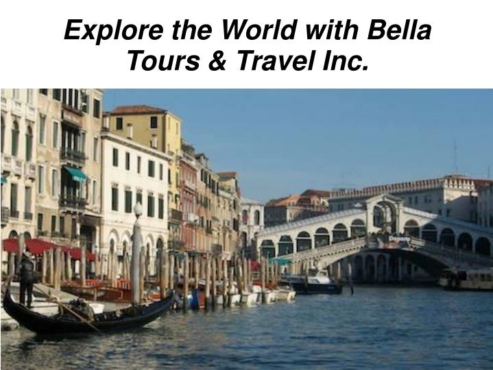 explore the world with bella tours travel inc n.
