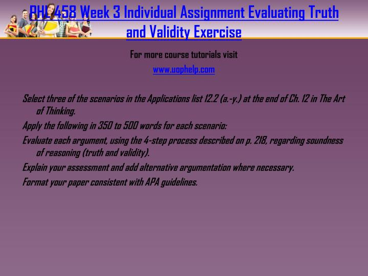 phl458 week 3 evaluating truth and Phl 458 week 1 critical and creative thinking in society short essays $ 999 add to cart phl 458 week 2 creative spark talk analysis $ 999 add to cart phl 458 week 2 think different exercise.