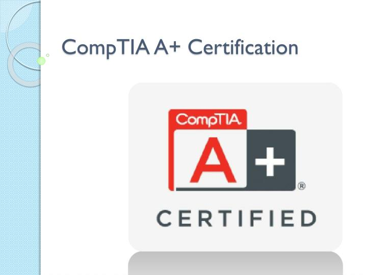 Ppt Earning Comptia A Certifications Powerpoint Presentation Id