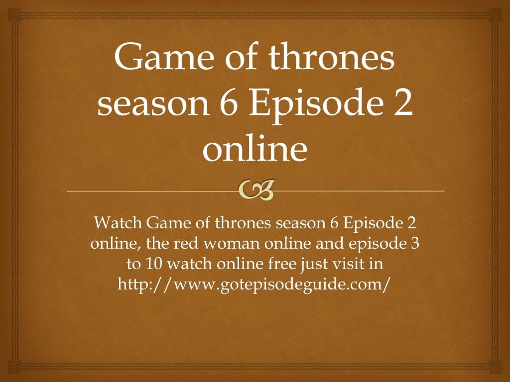 Ppt Game Of Thrones Season 6 Episode 2 Online Powerpoint Presentation Id 7334686