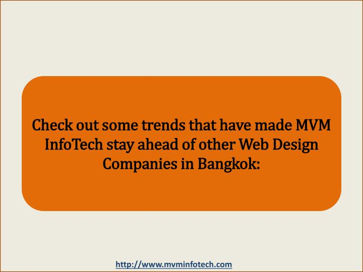 Check out some trends that have made MVM InfoTech stay ahead of other Web Design Companies in Bangkok: