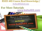 bshs 402 course real knowledge bshs402dotcom