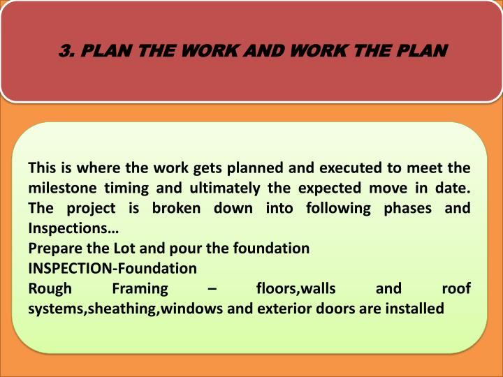 3. PLAN THE WORK AND WORK THE PLAN