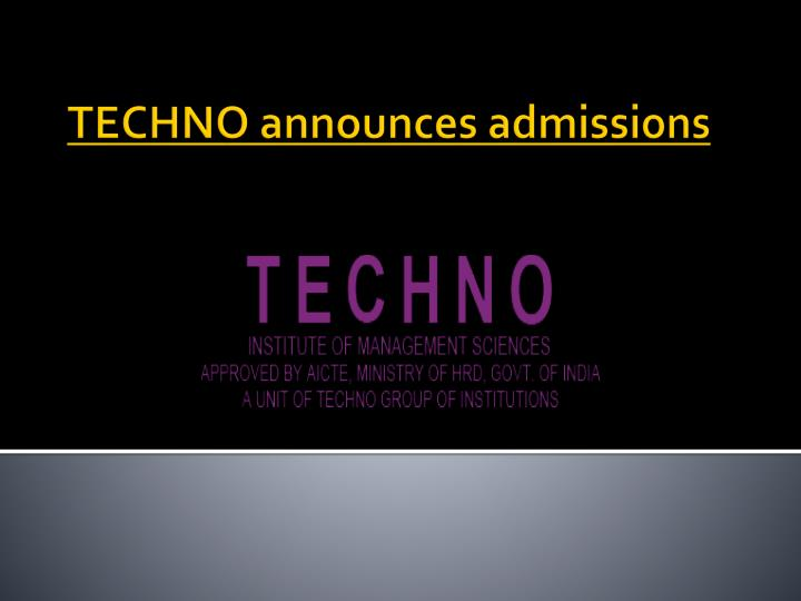 techno announces admissions n.