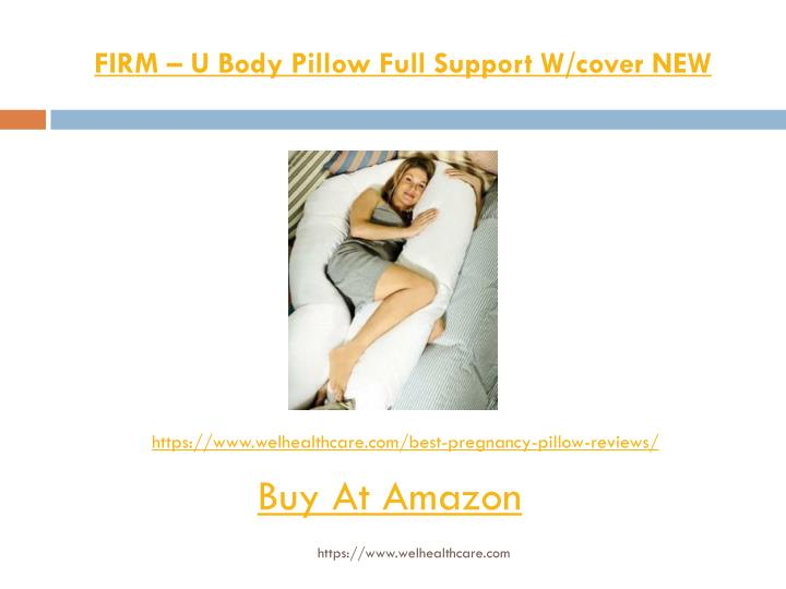 FIRM – U Body Pillow Full Support W/cover NEW