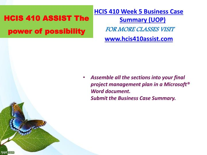 hcis 410 week 5 business case summary Studentehelp online tutorial store provides verified hcis 410 week 3 hcis 410 week 5 business case summary rating: a+ purchased: 34 times $799 add to cart.