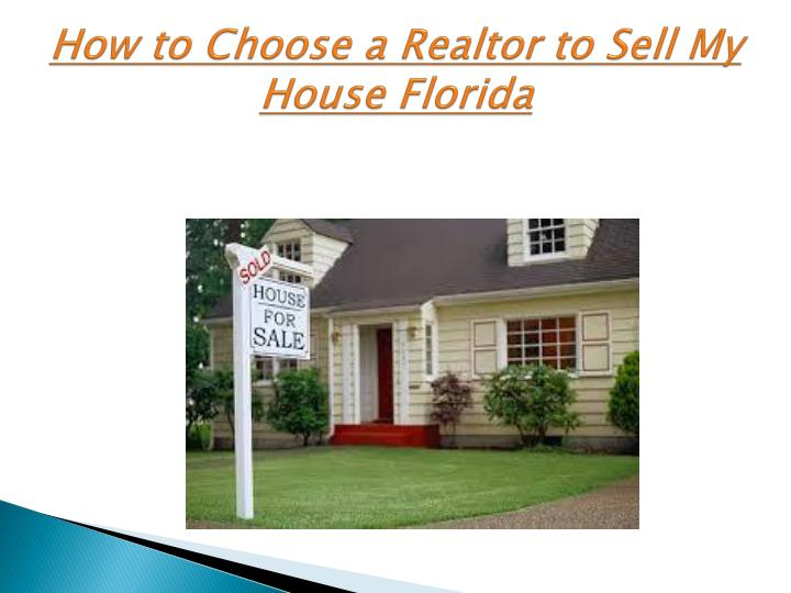 How to choose a realtor to sell my house florida