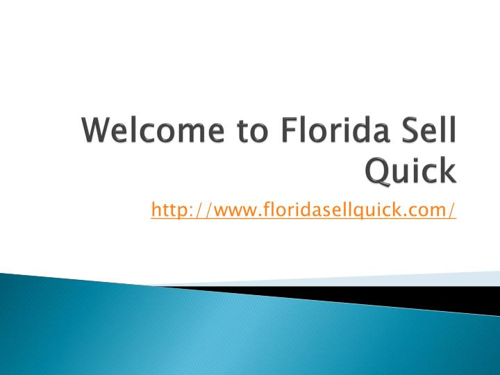 Welcome to florida sell q uick