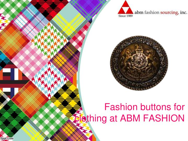 fashion buttons for clothing at abm fashion n.