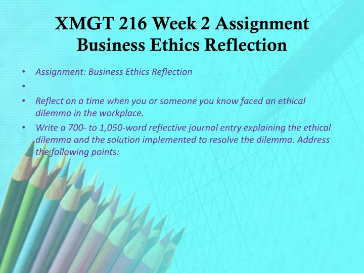 xmgt 216 week 1 dq 2 Xmgt 216 entire course for more classes visit wwwindigohelpcom xmgt 216 week 1 checkpoint ethical theories chart xmgt 216 week 1 discussion question 1 & 2 xmgt 216 week 2 checkpoint clarifying personal values xmgt 216 week 2 assignment business ethics reflection xmgt 216 week 3 checkpoint ethics awareness inventory.