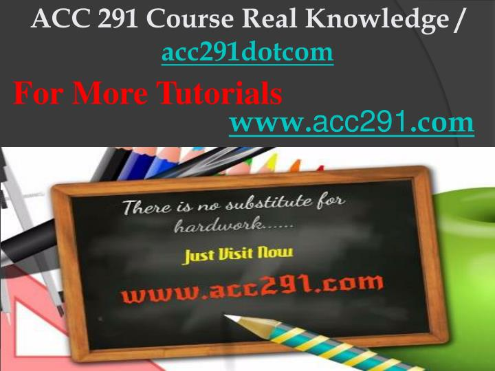 acc 291 course real knowledge acc291dotcom n.