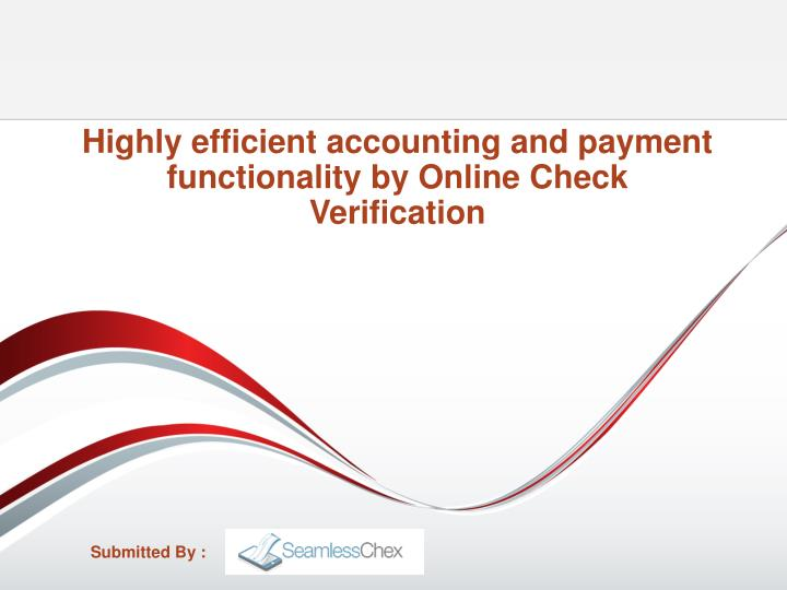 highly efficient accounting and payment functionality by online check verification