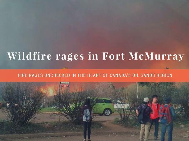 out of control fire seethes in fort mcmurray n.