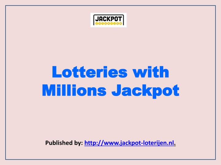lotteries with millions jackpot n.