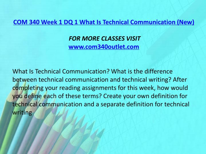 COM 340 Week 1 DQ 1 What Is Technical Communication (New)