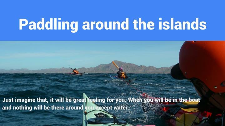 Paddling around the islands