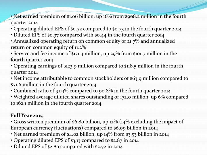 • Net earned premium of $1.06 billion, up 16% from $908.2 million in the fourth quarter 2014