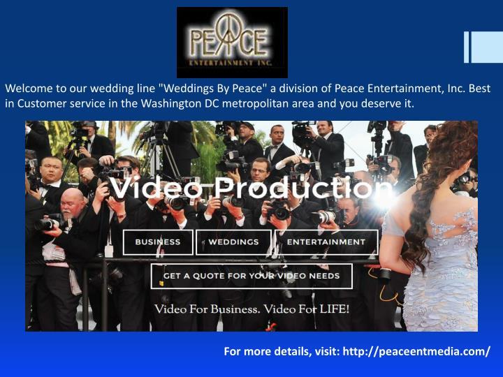 """Welcome to our wedding line """"Weddings By Peace"""" a division of Peace Entertainment, Inc. Best in Cust..."""